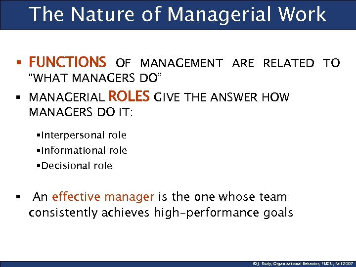 """The Nature of Managerial Work § FUNCTIONS OF MANAGEMENT ARE RELATED TO """"WHAT MANAGERS"""