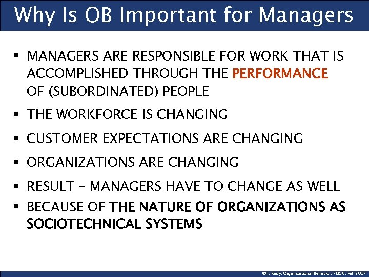 Why Is OB Important for Managers § MANAGERS ARE RESPONSIBLE FOR WORK THAT IS