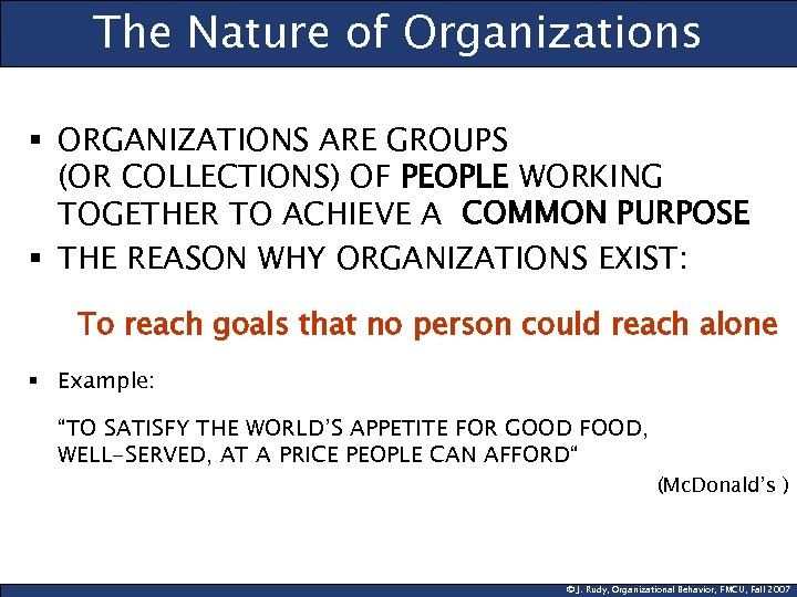 The Nature of Organizations § ORGANIZATIONS ARE GROUPS (OR COLLECTIONS) OF PEOPLE WORKING TOGETHER