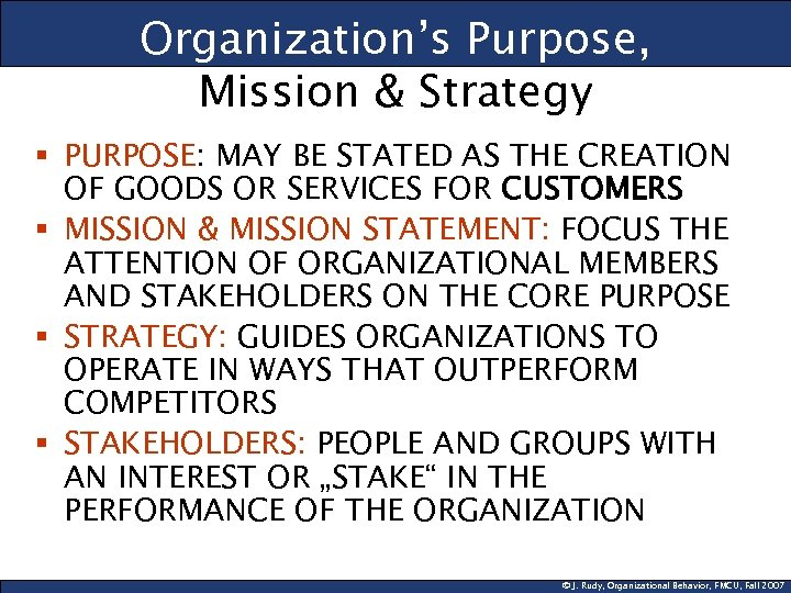 Organization's Purpose, Mission & Strategy § PURPOSE: MAY BE STATED AS THE CREATION OF
