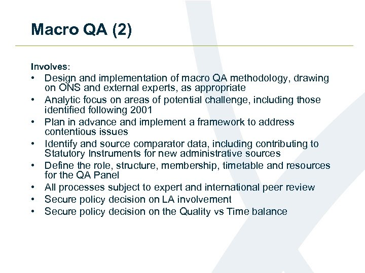 Macro QA (2) Involves: • Design and implementation of macro QA methodology, drawing on