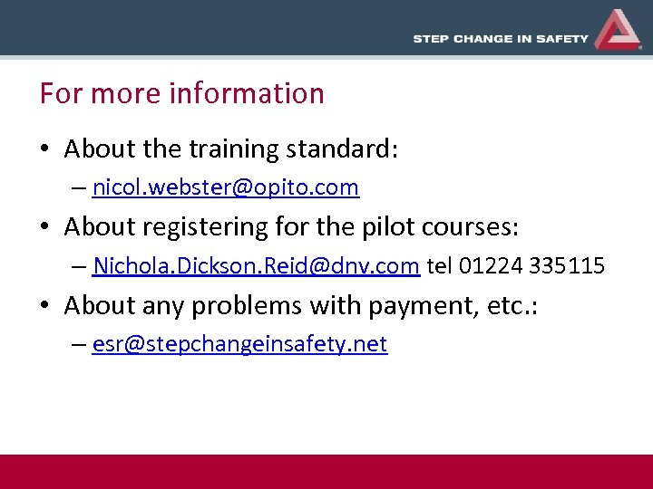 For more information • About the training standard: – nicol. webster@opito. com • About