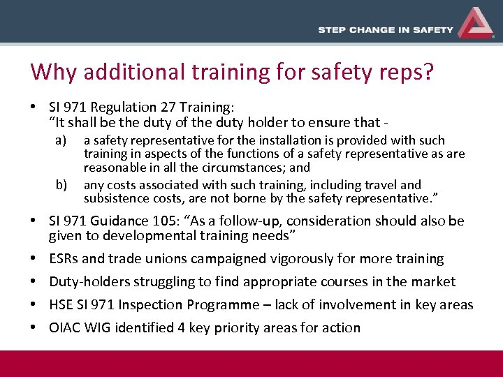 "Why additional training for safety reps? • SI 971 Regulation 27 Training: ""It shall"