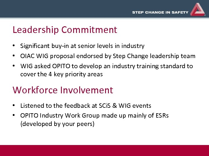 Leadership Commitment • Significant buy-in at senior levels in industry • OIAC WIG proposal