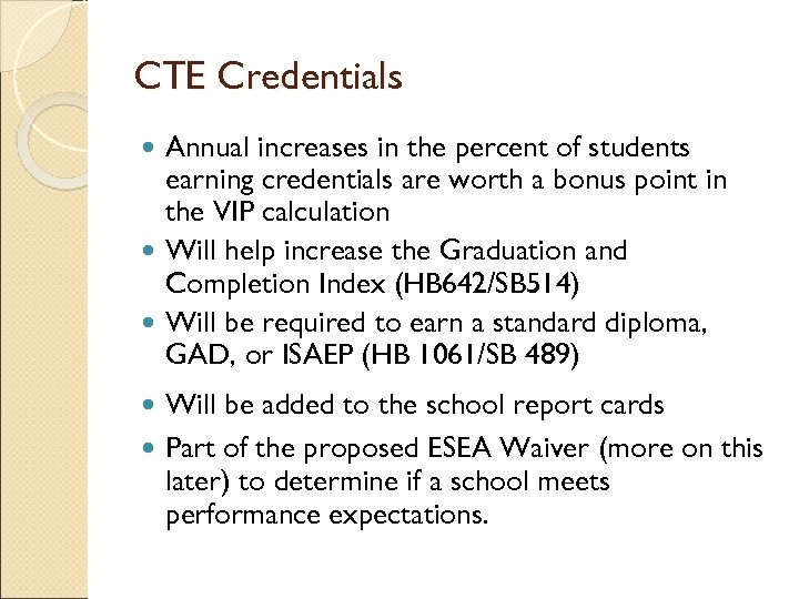 CTE Credentials Annual increases in the percent of students earning credentials are worth a