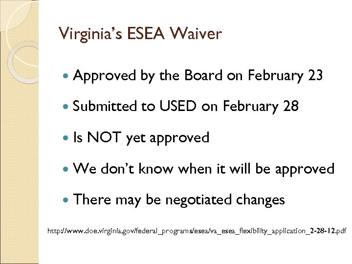 Virginia's ESEA Waiver Approved by the Board on February 23 Submitted to USED on