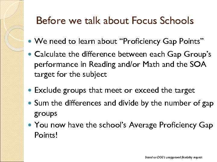 """Before we talk about Focus Schools We need to learn about """"Proficiency Gap Points"""""""