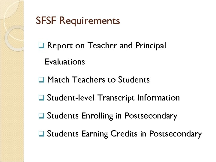 SFSF Requirements q Report on Teacher and Principal Evaluations q Match Teachers to Students