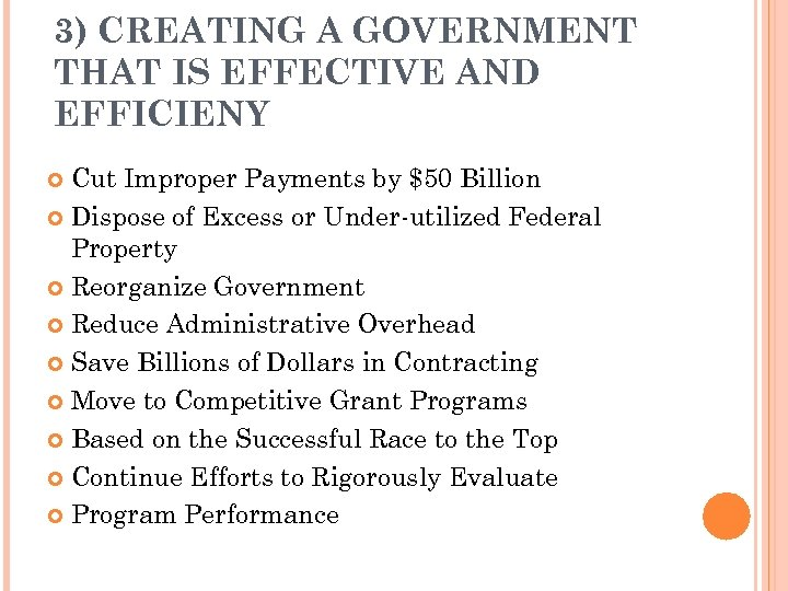 3) CREATING A GOVERNMENT THAT IS EFFECTIVE AND EFFICIENY Cut Improper Payments by $50