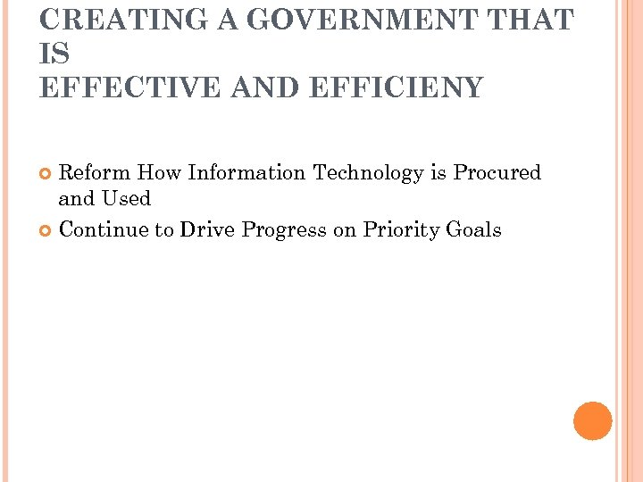 CREATING A GOVERNMENT THAT IS EFFECTIVE AND EFFICIENY Reform How Information Technology is Procured