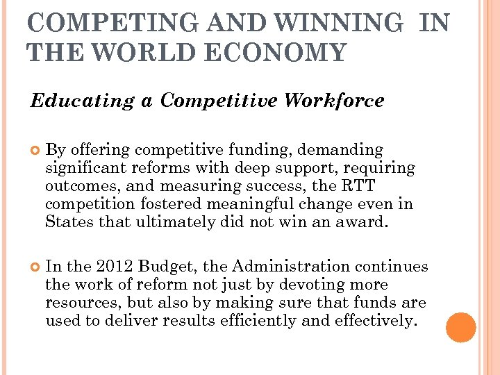 COMPETING AND WINNING IN THE WORLD ECONOMY Educating a Competitive Workforce By offering competitive