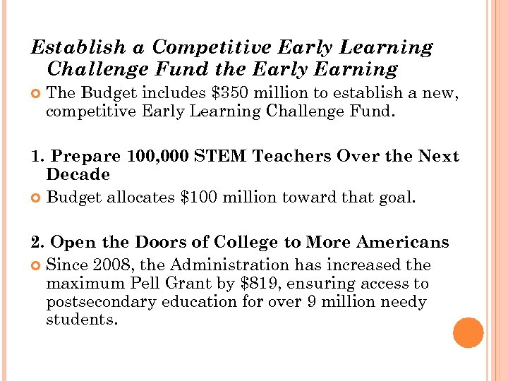 Establish a Competitive Early Learning Challenge Fund the Early Earning The Budget includes $350
