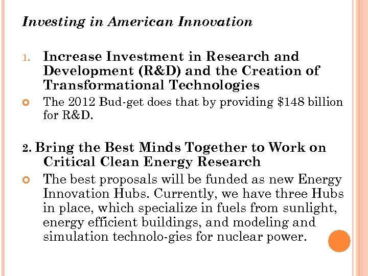 Investing in American Innovation 1. Increase Investment in Research and Development (R&D) and the