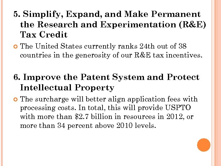 5. Simplify, Expand, and Make Permanent the Research and Experimentation (R&E) Tax Credit The