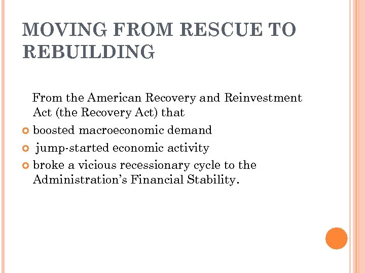MOVING FROM RESCUE TO REBUILDING From the American Recovery and Reinvestment Act (the Recovery