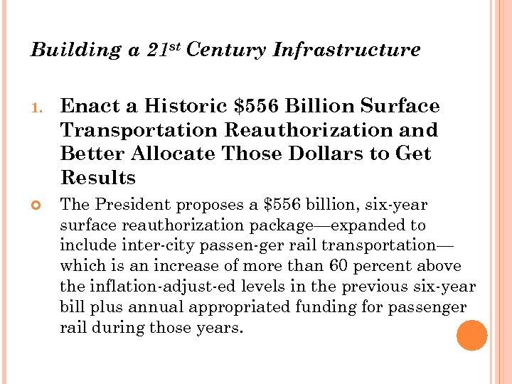 Building a 21 st Century Infrastructure 1. Enact a Historic $556 Billion Surface Transportation