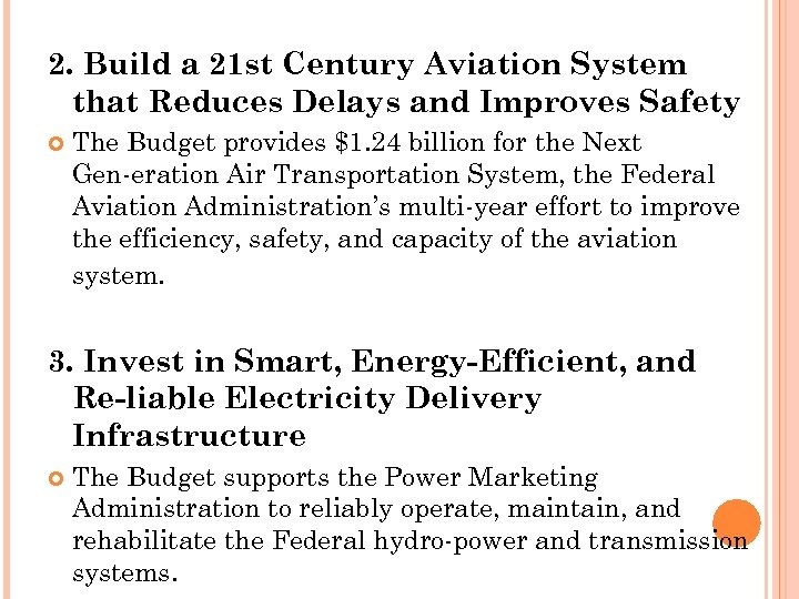 2. Build a 21 st Century Aviation System that Reduces Delays and Improves Safety