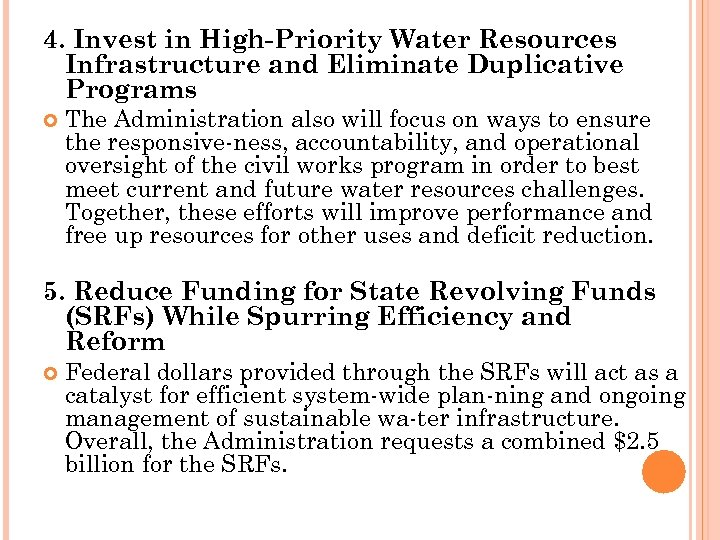 4. Invest in High Priority Water Resources Infrastructure and Eliminate Duplicative Programs The Administration
