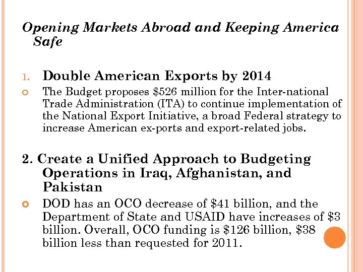 Opening Markets Abroad and Keeping America Safe 1. Double American Exports by 2014 The