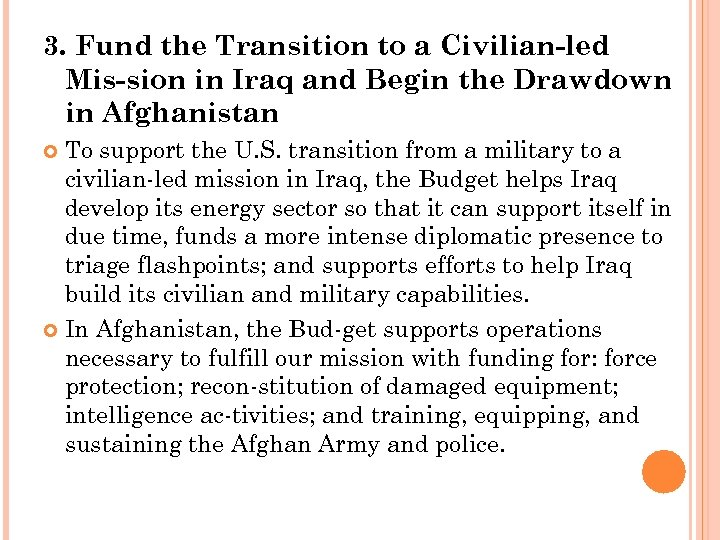 3. Fund the Transition to a Civilian led Mis sion in Iraq and Begin