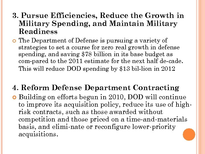 3. Pursue Efficiencies, Reduce the Growth in Military Spending, and Maintain Military Readiness The