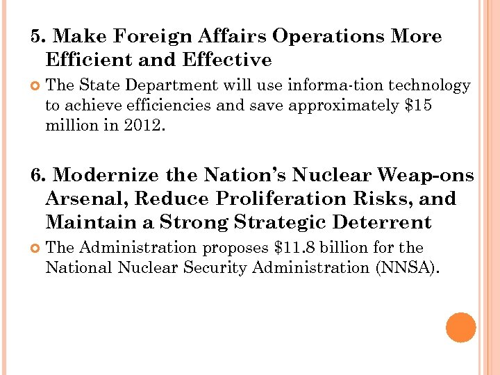 5. Make Foreign Affairs Operations More Efficient and Effective The State Department will use