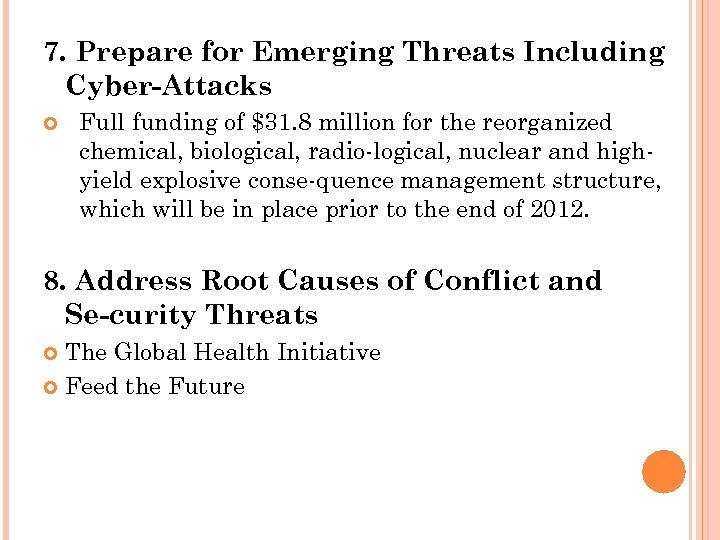 7. Prepare for Emerging Threats Including Cyber Attacks Full funding of $31. 8 million