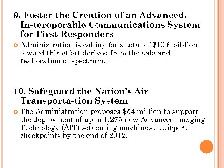 9. Foster the Creation of an Advanced, In teroperable Communications System for First Responders