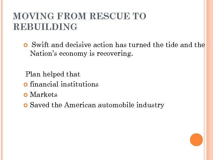 MOVING FROM RESCUE TO REBUILDING Swift and decisive action has turned the tide and