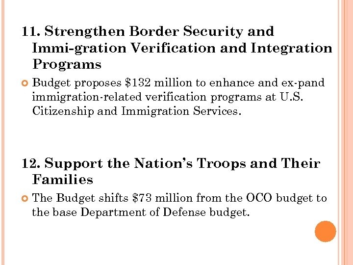11. Strengthen Border Security and Immi gration Verification and Integration Programs Budget proposes $132