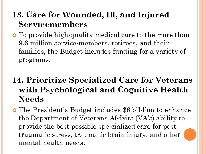 13. Care for Wounded, Ill, and Injured Servicemembers To provide high quality medical care
