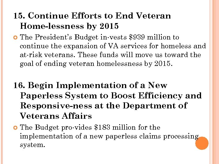 15. Continue Efforts to End Veteran Home lessness by 2015 The President's Budget in