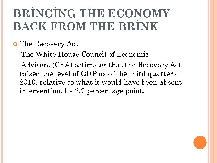 BRİNGİNG THE ECONOMY BACK FROM THE BRİNK The Recovery Act The White House Council
