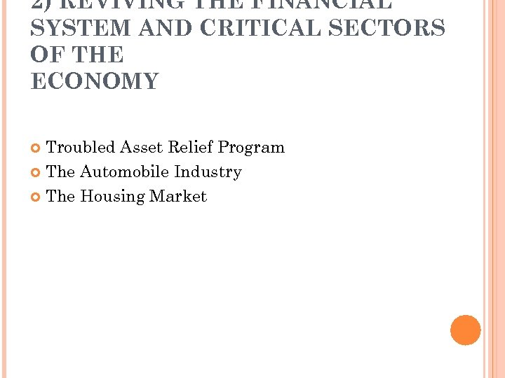 2) REVIVING THE FINANCIAL SYSTEM AND CRITICAL SECTORS OF THE ECONOMY Troubled Asset Relief