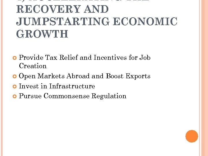 4) ACCELERATING THE RECOVERY AND JUMPSTARTING ECONOMIC GROWTH Provide Tax Relief and Incentives for