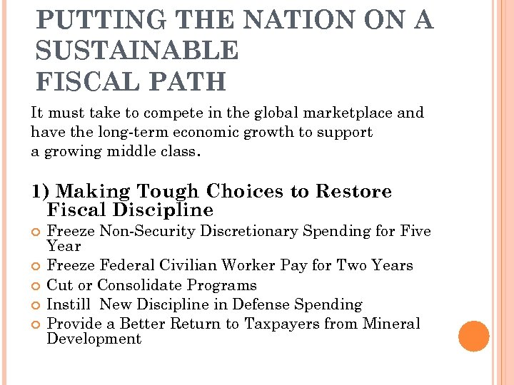 PUTTING THE NATION ON A SUSTAINABLE FISCAL PATH It must take to compete in
