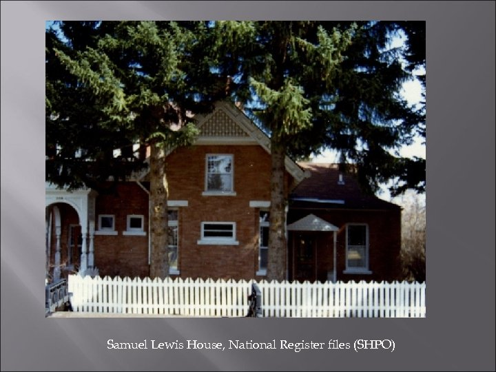 Samuel Lewis House, National Register files (SHPO)