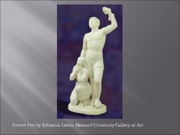 Forever Free by Edmonia Lewis, Howard University Gallery of Art