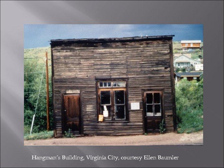 Hangman's Building, Virginia City, courtesy Ellen Baumler