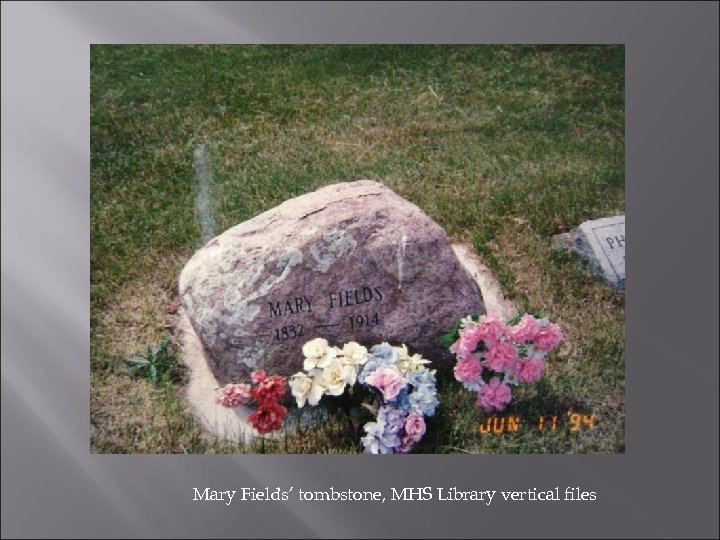 Mary Fields' tombstone, MHS Library vertical files