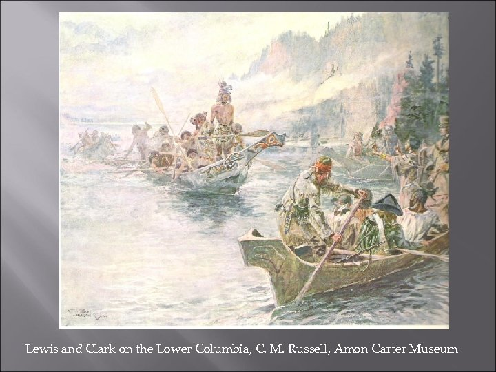 Lewis and Clark on the Lower Columbia, C. M. Russell, Amon Carter Museum