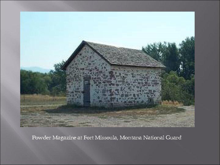 Powder Magazine at Fort Missoula, Montana National Guard