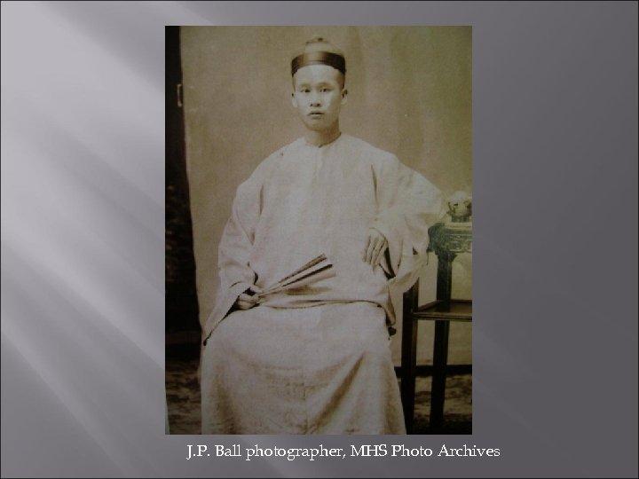J. P. Ball photographer, MHS Photo Archives