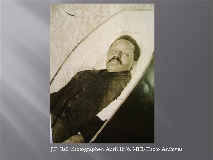 J. P. Ball photographer, April 1896. MHS Photo Archives