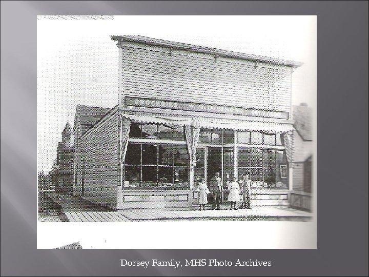 Dorsey Family, MHS Photo Archives