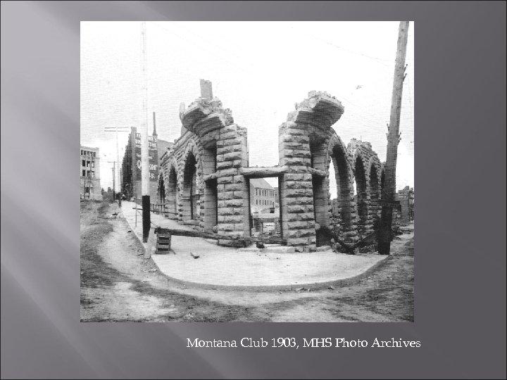 Montana Club 1903, MHS Photo Archives