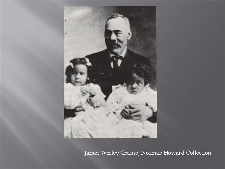 James Wesley Crump, Norman Howard Collection