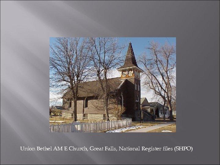 Union Bethel AM E Church, Great Falls, National Register files (SHPO)