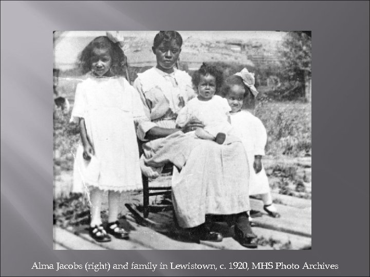 Alma Jacobs (right) and family in Lewistown, c. 1920, MHS Photo Archives