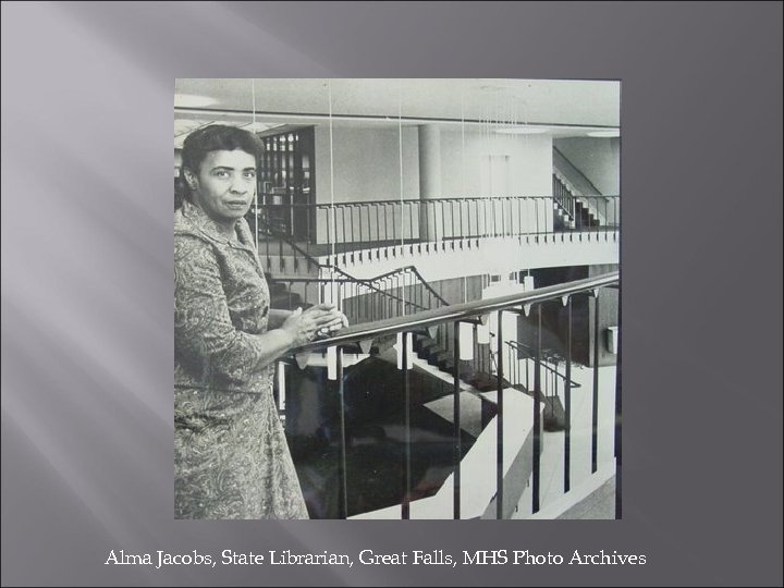 Alma Jacobs, State Librarian, Great Falls, MHS Photo Archives